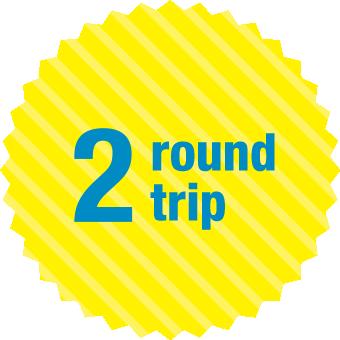 2 round trip plus!